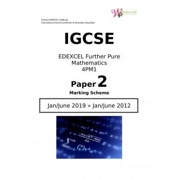 IGCSE Edexcel Further Pure Mathematics 4PM1   Paper 2   Marking Scheme