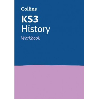 Collins KS3 Revision - KS3 History Workbook : Ideal for Years 7, 8 and 9