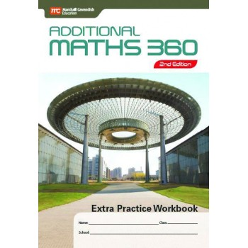 Marshall Cavendish | Additional Maths 360 Extra Practice Workbook (2nd Edition)