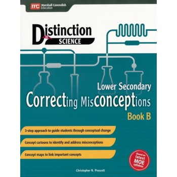 Marshall Cavendish | Distinction in Science: Correcting Misconceptions Lower Secondary Book B